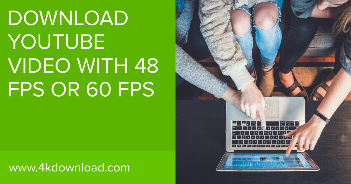 How to Download YouTube Video with 48 fps or 60 fps | 4K Download